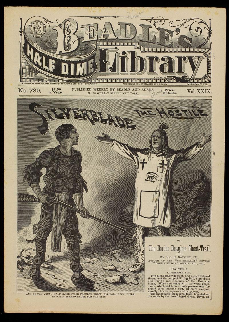Badger,Joseph E. Silverblade, the Hostile. New York: Beadle and Adams, 1891. ...